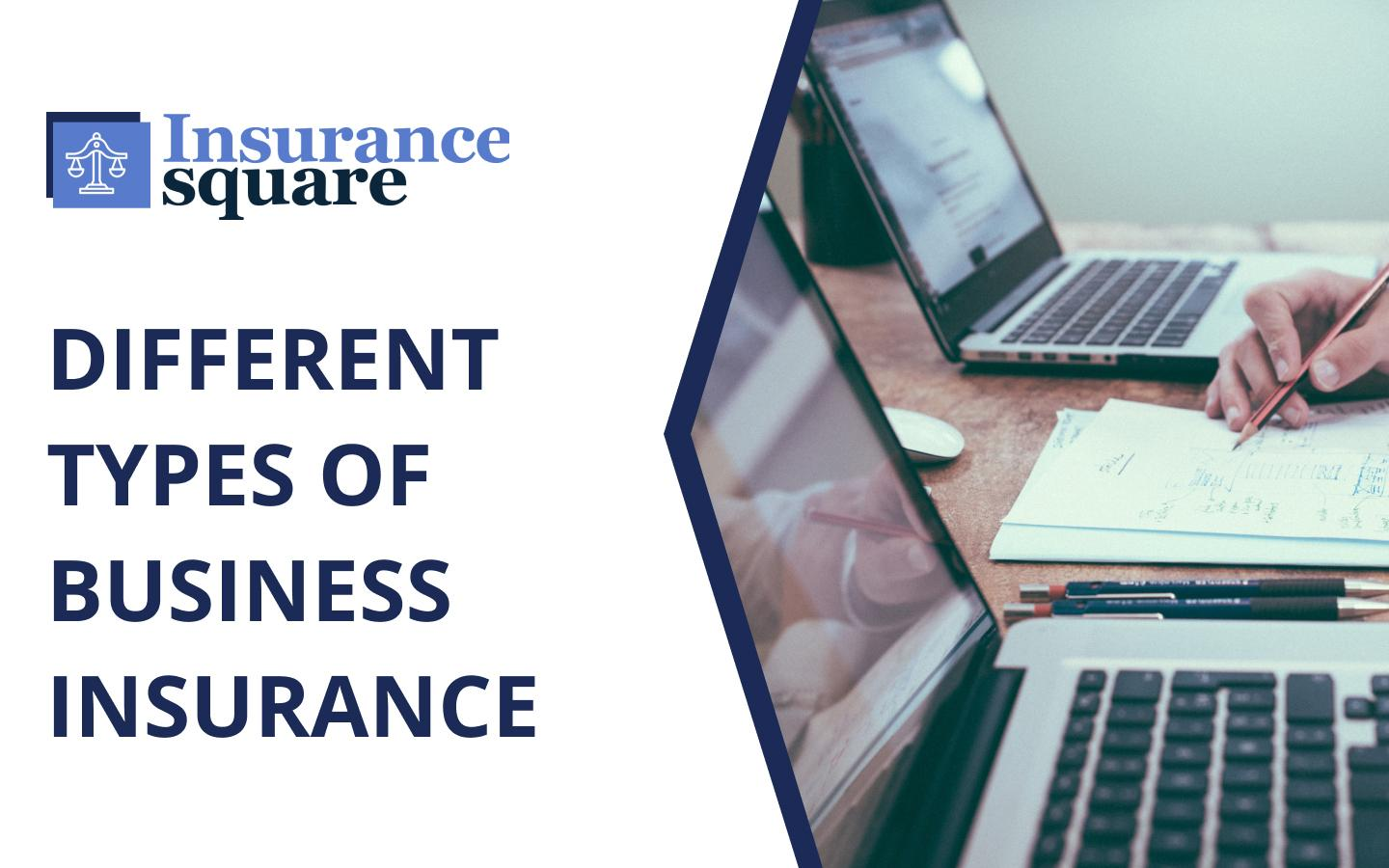 Different Types of Business Insurance UK - Insurance Square